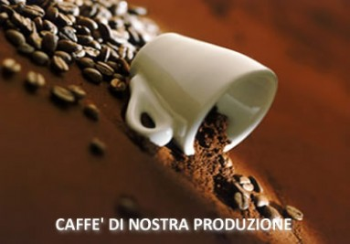 Caffè di nostra produzione